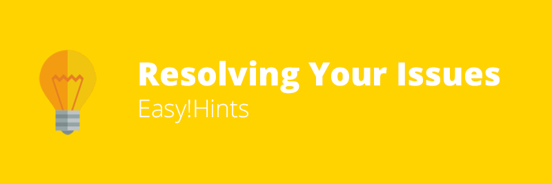 Easy!Hints - Resolving Your Issues