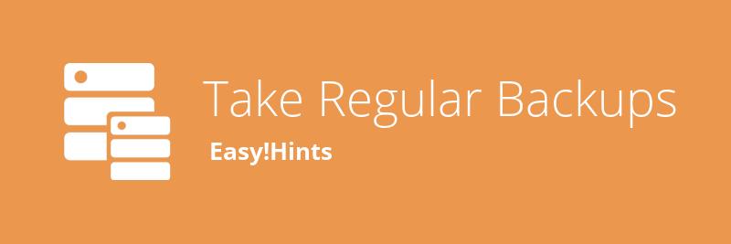 Easy!Hints Take Regular Backups