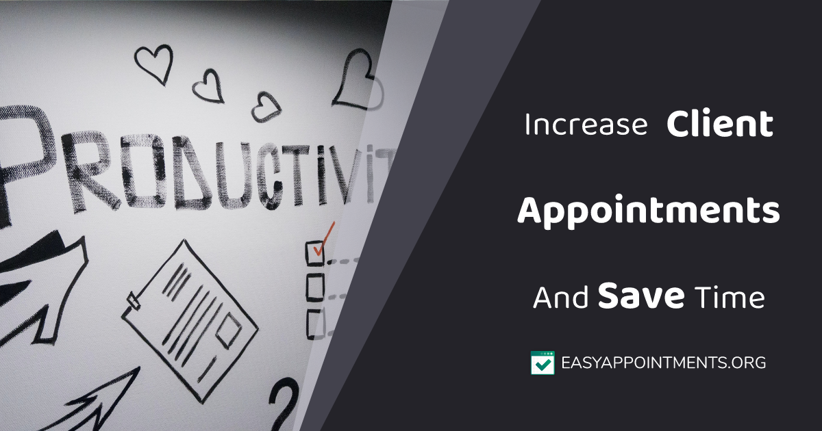 Increase Client Appointments And Save Time