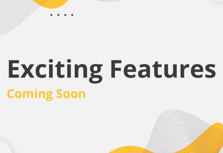 exciting-features-coming-soon